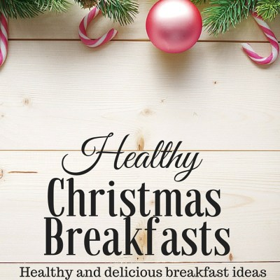 Healthy Breakfasts for Christmas Morning