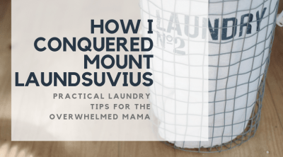 Creating Coghlans How I Conquered Mount Laundsuvius Practical Laundry Tips For The Overwhelmed Mama