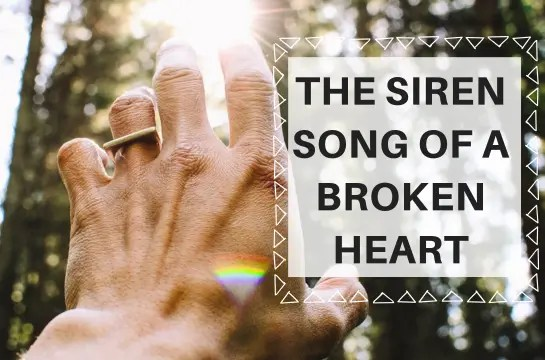 The Siren Song Of A Broken Heart: The Aftershock of Trauma