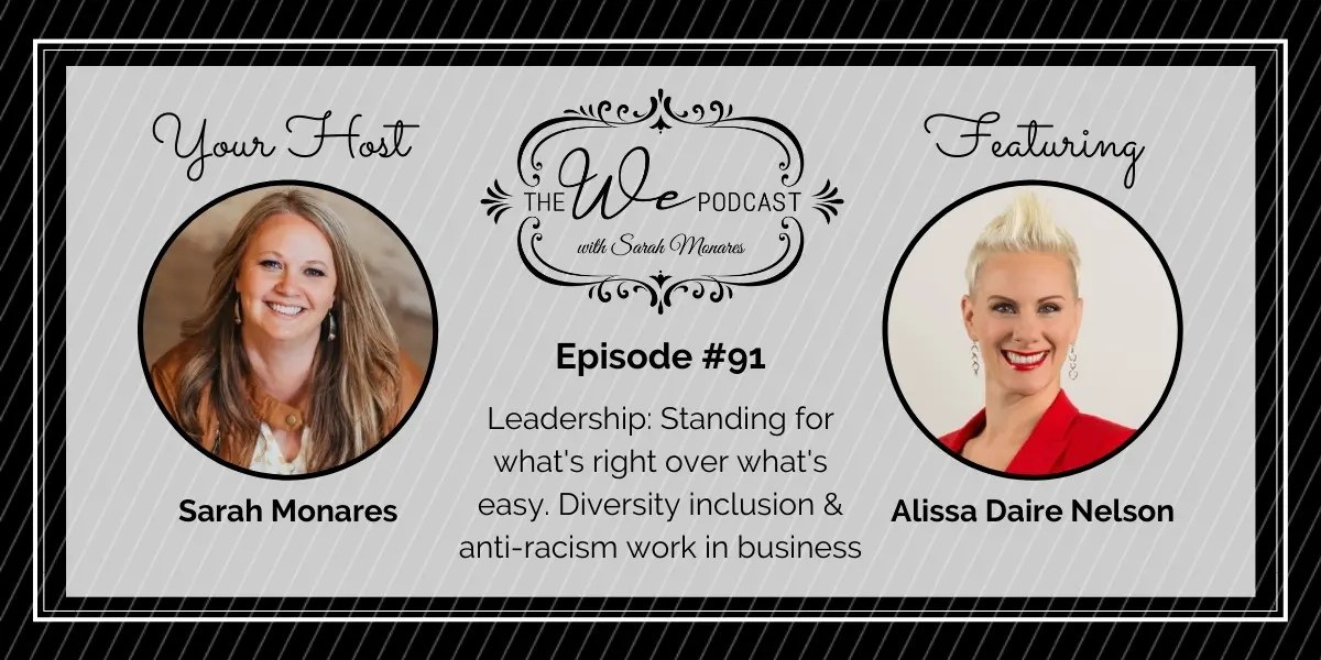 The We Podcast #91: Alissa Daire Nelson- Leadership & Diversity Inclusion