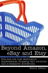 Beyond Amazon, eBay and Etsy by Hillary DePiano