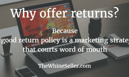 It's true! A good return policy is a marketing strategy that courts word of mouth