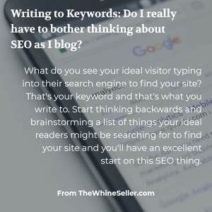 Writing to Keywords: Do I really have to bother thinking about SEO as I blog?