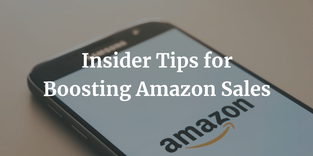 Insider Tips for Boosting Amazon Sales