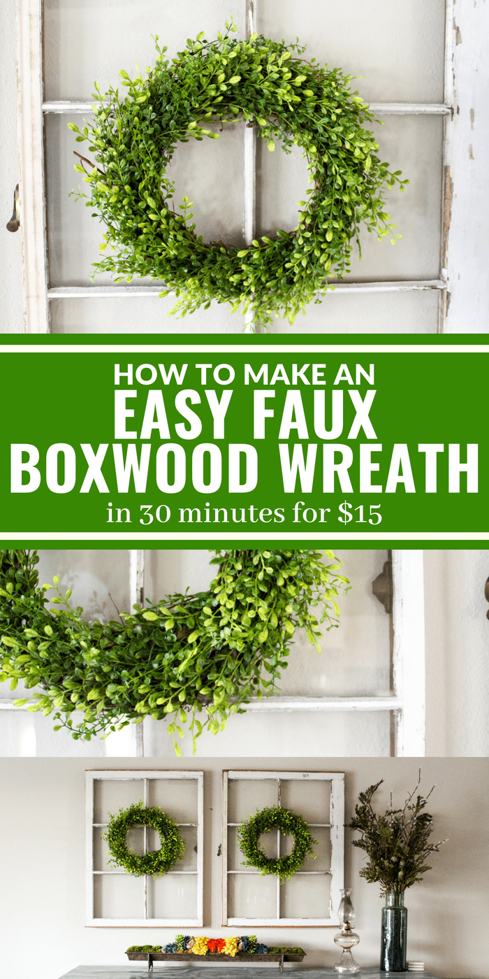 Make a faux boxwood wreath in 30 minutes for about $15! It's easier than you think!