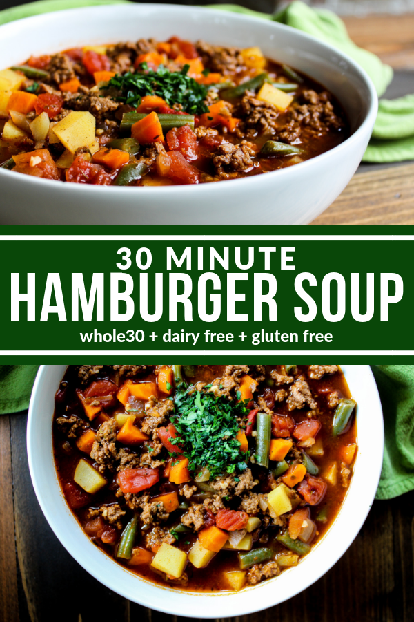 This Healthy 30 Minute Hamburger Soup is delicious and so easy to make. It's a hearty and rustic dish that warms you from the inside out. Plus it's dairy free, gluten free, and Whole30 compliant.