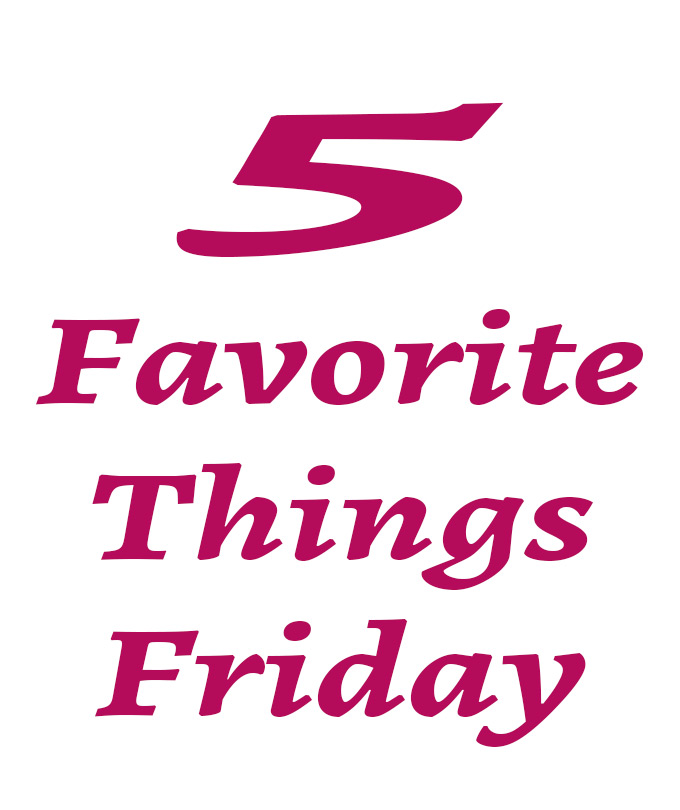 5-Favorite-Things-Friday