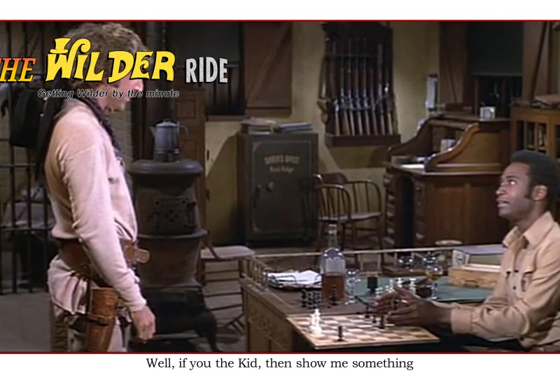 Blazing Saddles Episode 36: If you the Kid, then show me something
