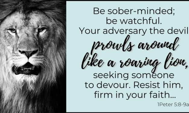 1Peter 5:8-10 – How to Deal with a Roaring Lion