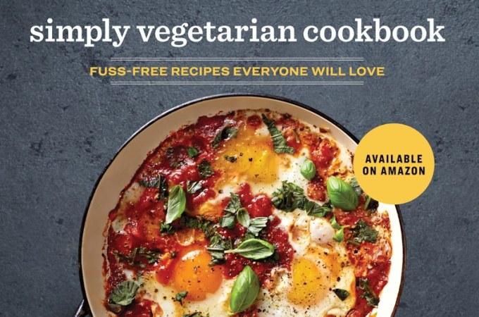 The Simply Vegetarian Cookbook - Fuss-Free Recipes Everyone Will Love