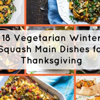 Vegetarian Winter Squash Main Dishes for Thanksgiving.