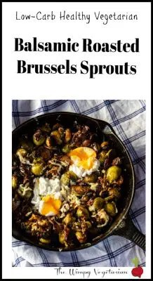 Low-carb, keto-friendly balsamic roasted Brussels sprouts and onions with fried eggs for the win. Perfect vegetarian, healthy dinner that's also a great comfort meal on chilly nights. #BalsamicRoastedBrusselsSprouts #RoastedBrusselsSprouts #BrusselsSprouts #LowCarb #BestLowCarbRecipes #HealthyRecipe #VegetarianDinner #wimpyvegetarian