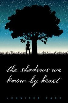 Jennifer Parks, THE SHADOWS WE KNOW BY HEART, young adult book