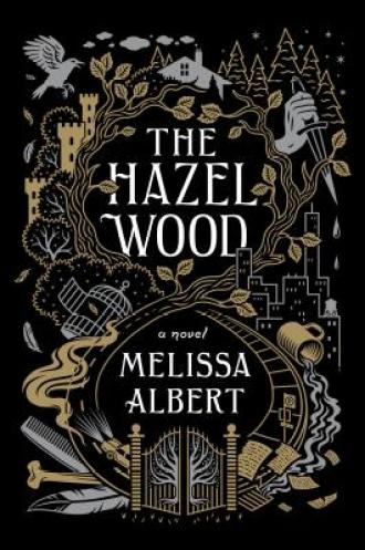 The Hazel Wood, Melissa Albert, YA book review