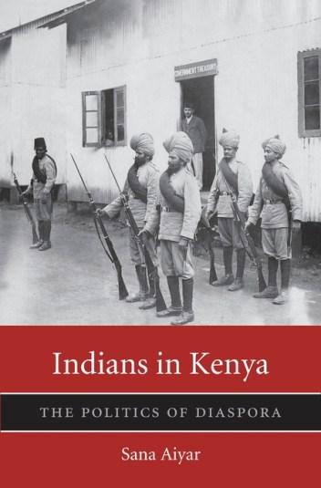 Sana AiyarIndians in Kenya: The Politics of Diaspora,Harvard University Press, 2015, p 372.