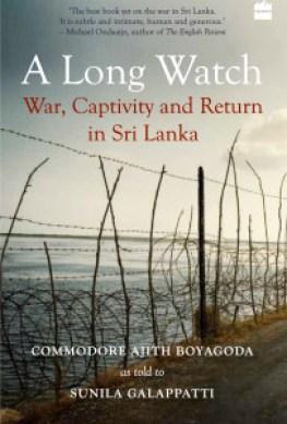 A Long Watch: War, Captivity and Return in Sri Lanka. Sunila Galappatti Hurst Publishers, 2016