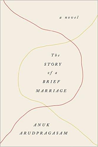 Anuk Arudpragasam The Story of a Brief Marriage Deckle Edge, 2016