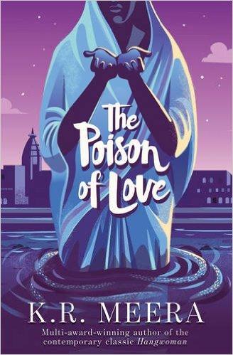 K.R. Meera <em>The Poison of Love</em> Penguin Random House, 2017