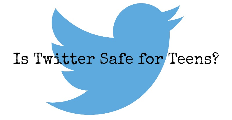Is Twitter safe for teens?