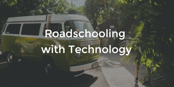 Roadschooling with Technology