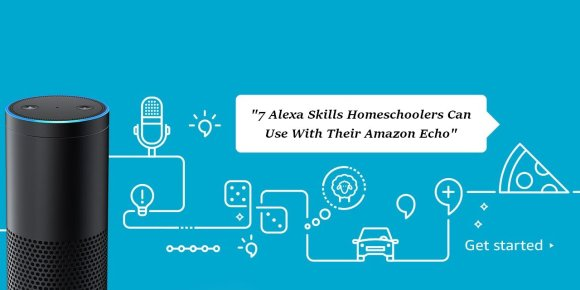 7 Alexa skills homeschoolers can use with their Amazon Echo