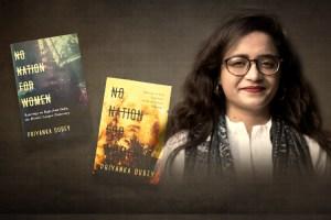 पत्रकार और लेखक प्रियंका दुबे और उनकी पहली किताब नो नेशन फॉर वीमन का कवर. (फोटो साभार: फेसबुक)