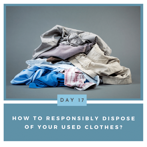 How To Responsibly Dispose of Your Used Clothes