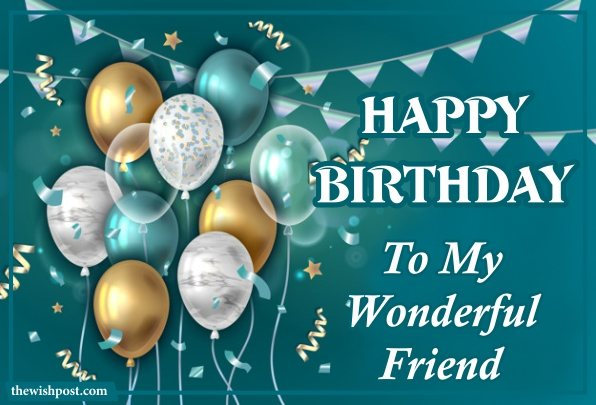 beautiful-happy-birthday-to-my-wonderful-friend-quotes-messages-images-with-balloons-wallpaper-greetings-pics-for-facebook-post