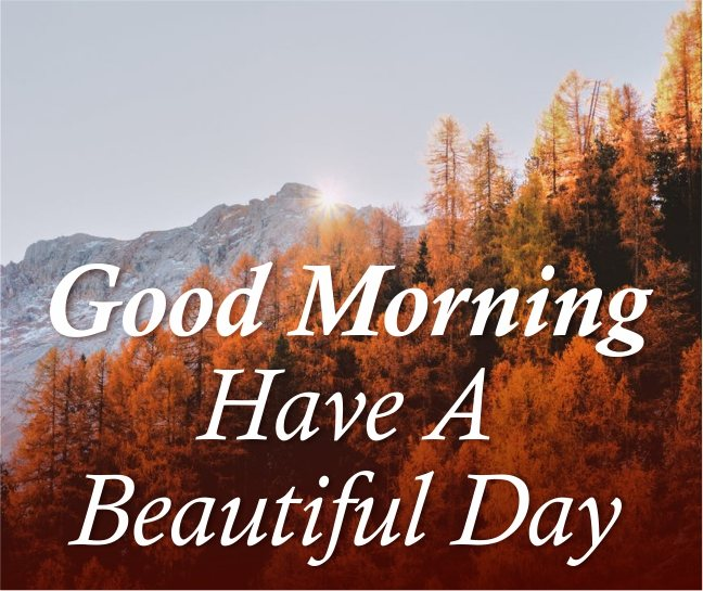 amazing-inspirational-good-morning-have-a-beautiful-day-sky-mountains-hd-images-cards-wishes-wallpapers-wishing-pics-greeting-for-facebook-post-friends