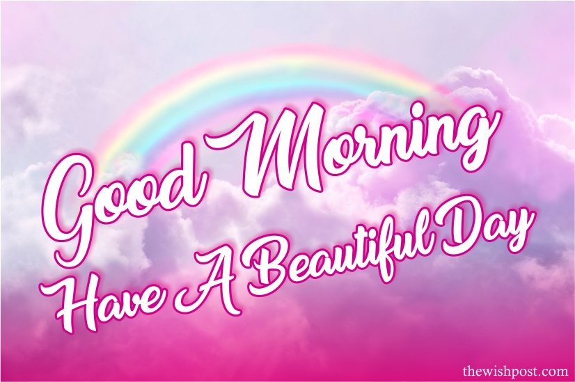 fabulous-good-morning-have-a-beautiful-day-rainbow-sky-colourful-images-pictures-wishing-greetings-wallpapers-for-friends-free-download