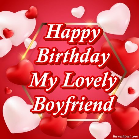 25 Happy Birthday Wishes For Boyfriend Quotes Images The Wish Post