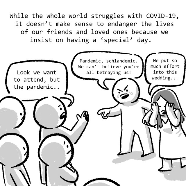 While the whole world struggles with COVID-19, it doesn't make sense to endanger the lives of our friends and loved ones because we insist on having a 'special' day.