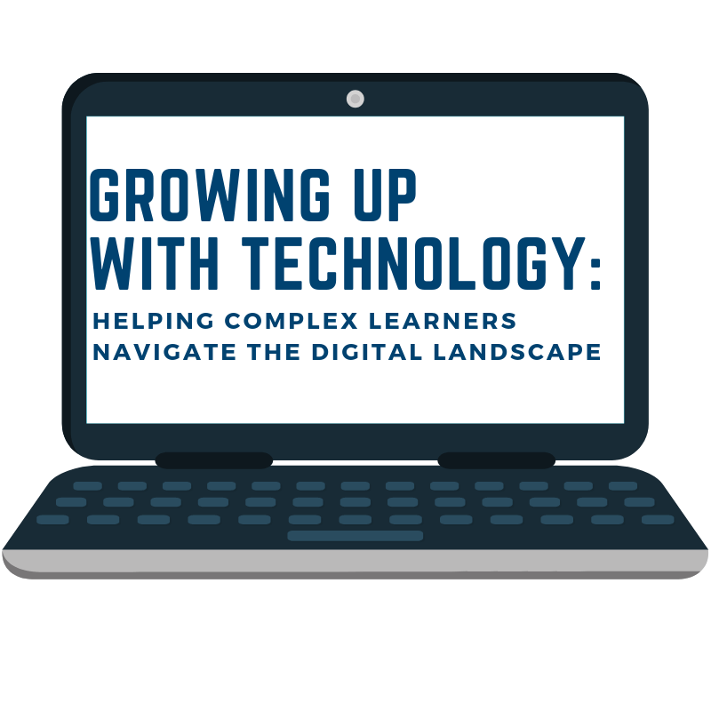 Growing Up With Technology Complex Learners Conference