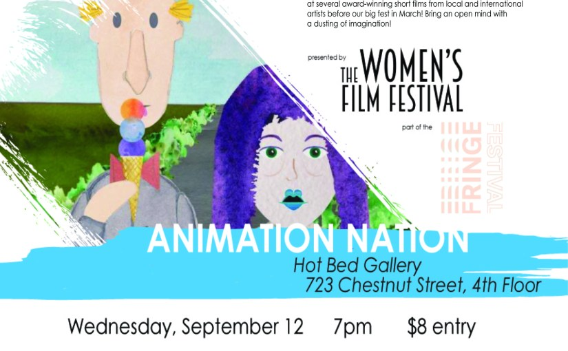 "The Women's Film Festival and the Fringe Festival present ""Animation Nation"""