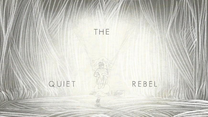 The_Quiet_Rebel_titre_anim