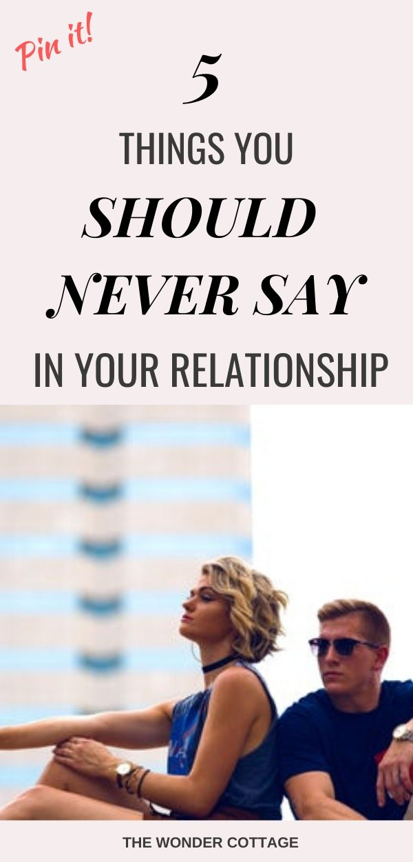 things you should never say in your relationship