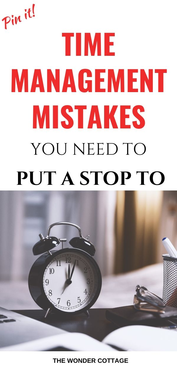 time management mistakes you need to stop