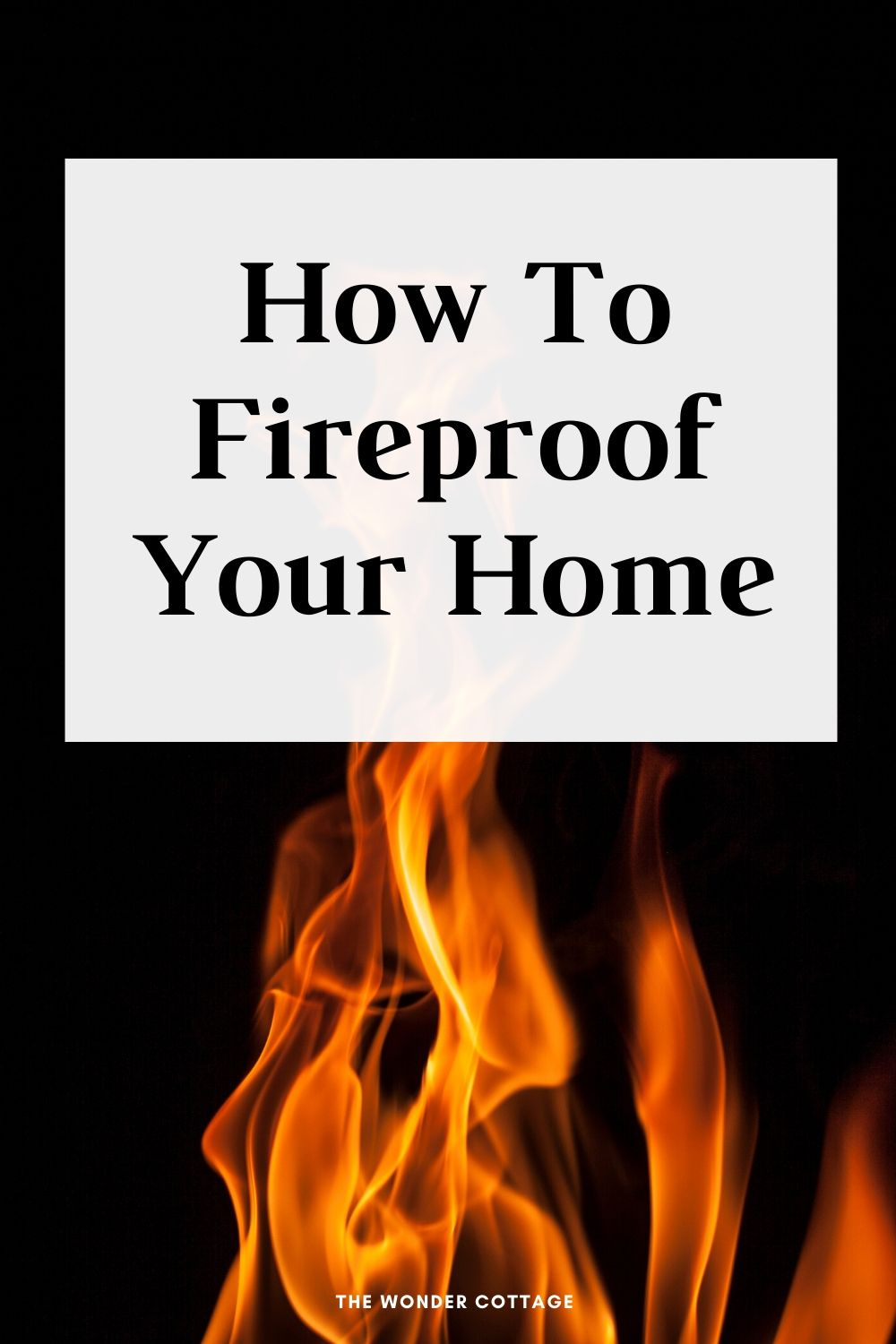 how to fireproof your home