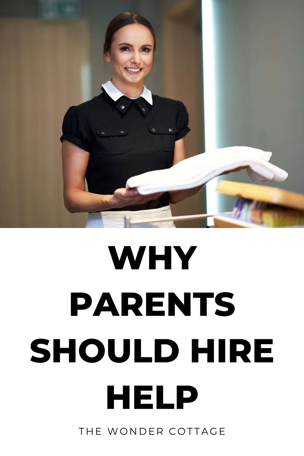 why parents should hire help