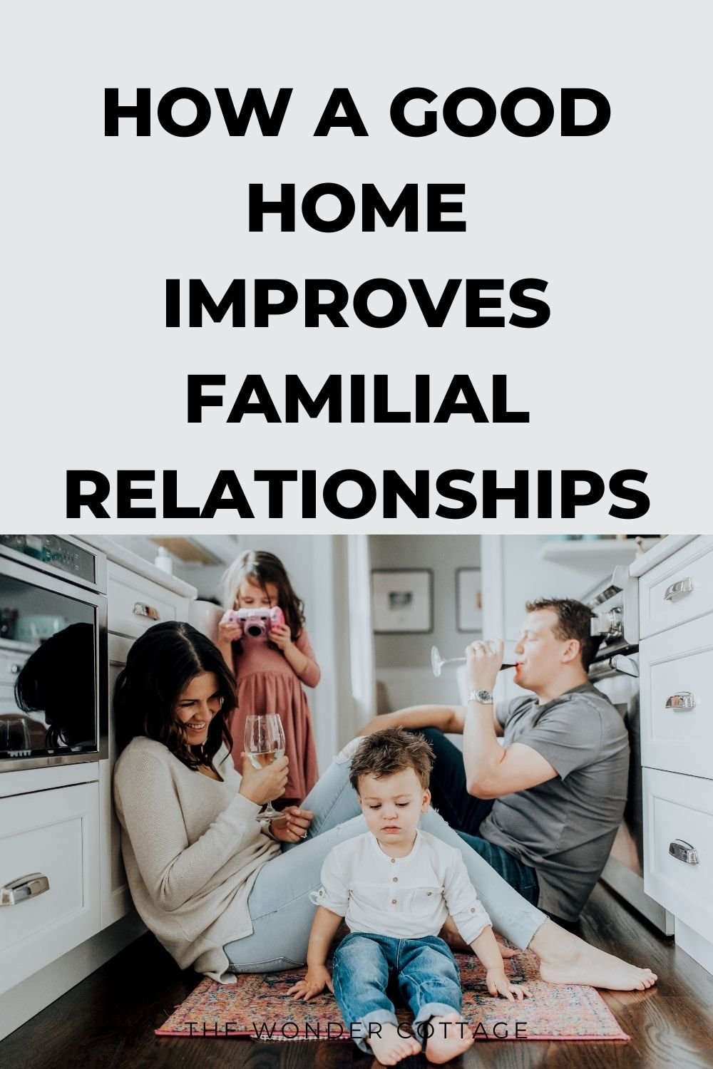 how a good home improves familial relationships