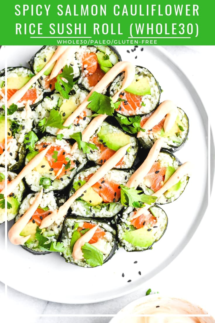 Spicy Salmon and Avocado Cauliflower Sushi Rolle - for when you are craving sushi without the rice! Step by Step Tutorial! #whole30 #paleo #glutenfree #sushi #sushiroll