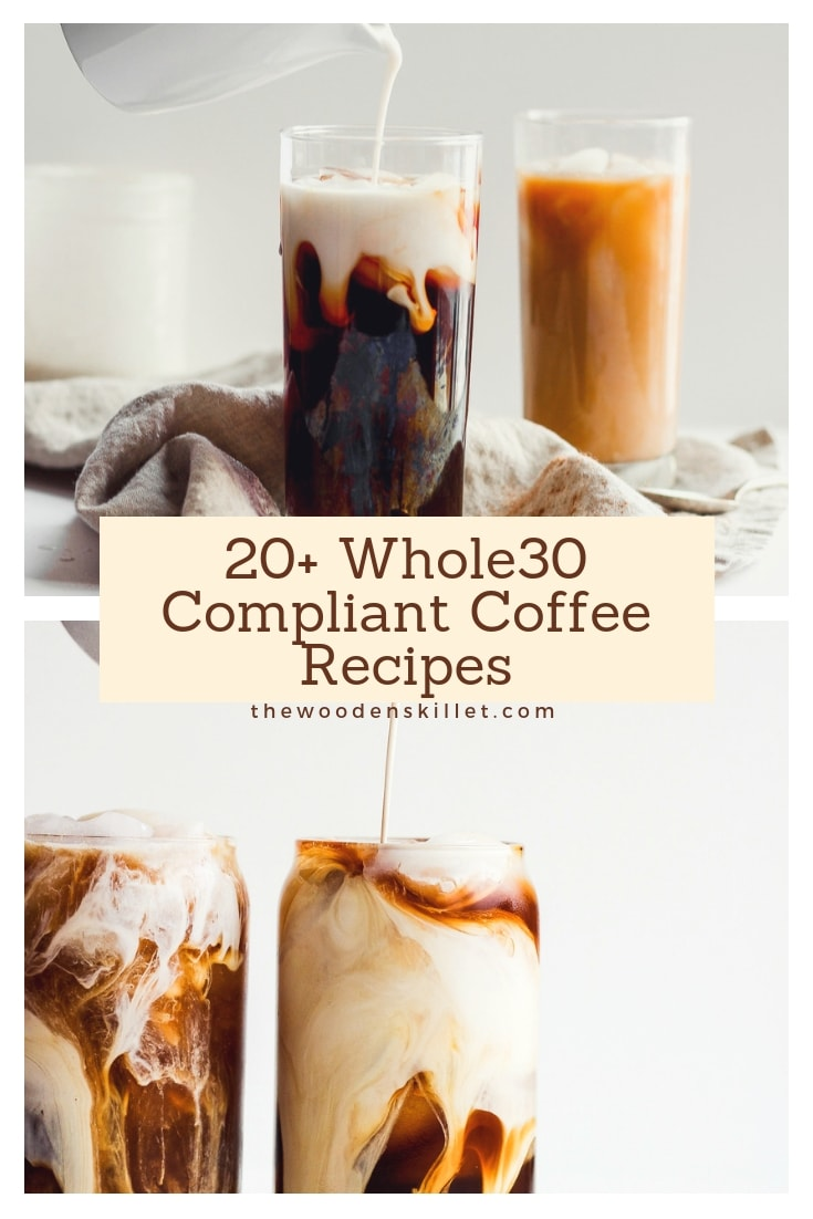 20+ Whole30 Compliant Coffee Recipes