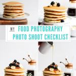 My Food Photography Photo Shoot Checklist