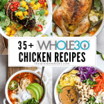 35+ Whole30 Chicken Recipes