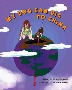 Tess Eagle - My Dog Can Dig to China