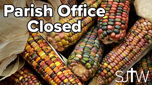 Parish Office Closed Nov. 23