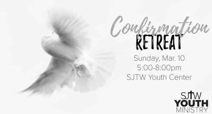 Confirmation Retreat Sunday March 10