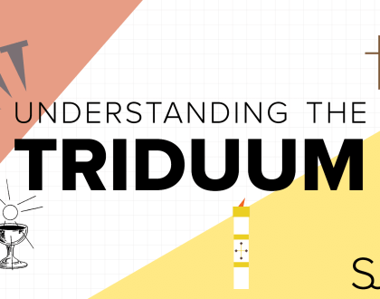 Understanding the Triduum