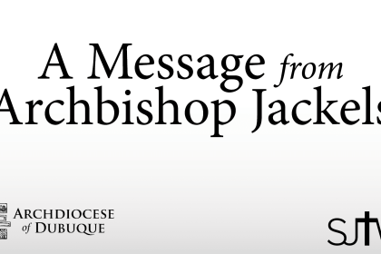 A Message from Archbishop Jackels