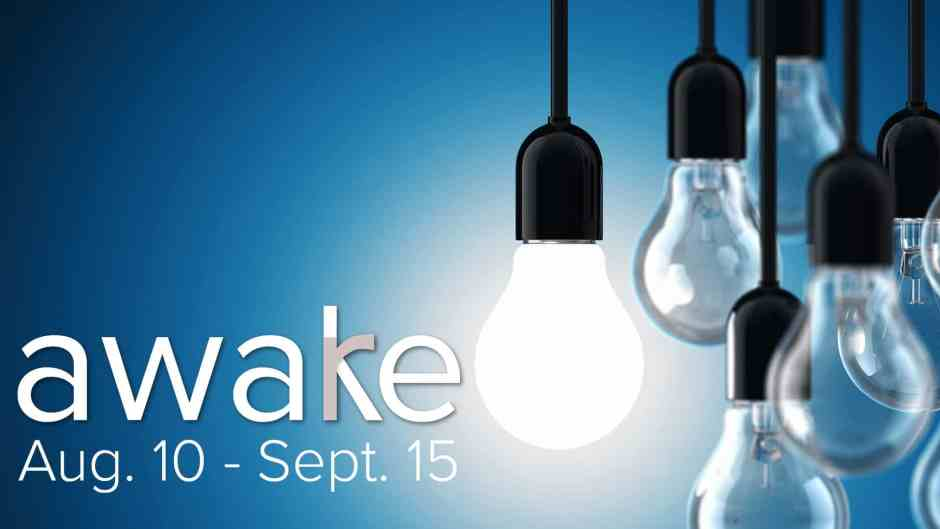 Aware / Awake | Aug. 11 - Sept. 15